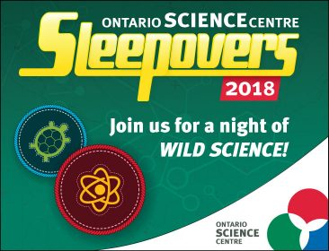 Ontario Science Centre Sleepovers, 2018